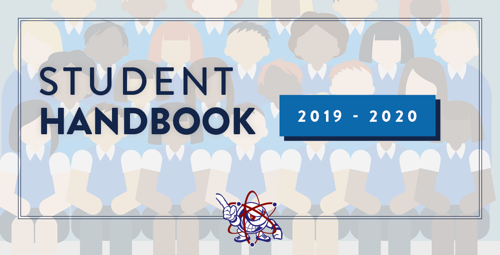The Student Handbook is updated for the 2019 - 2020 school year.