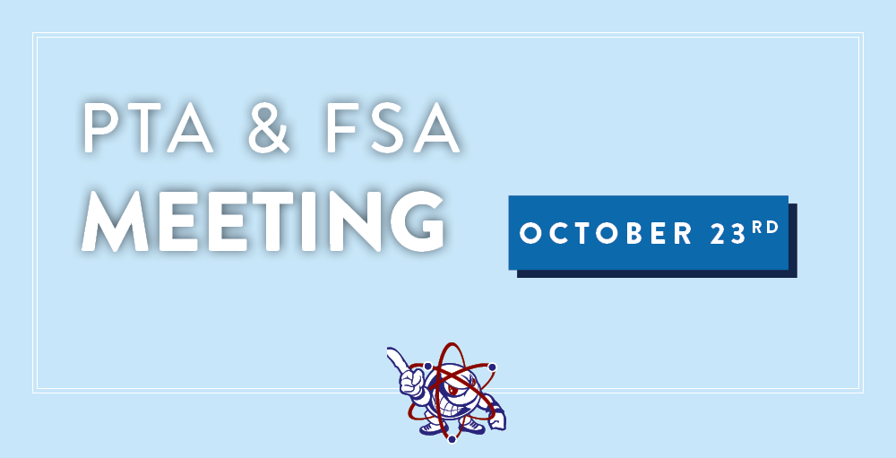 PTA and FSA Meeting will be held on October 23rd from 4:30 PM to 5:30 PM
